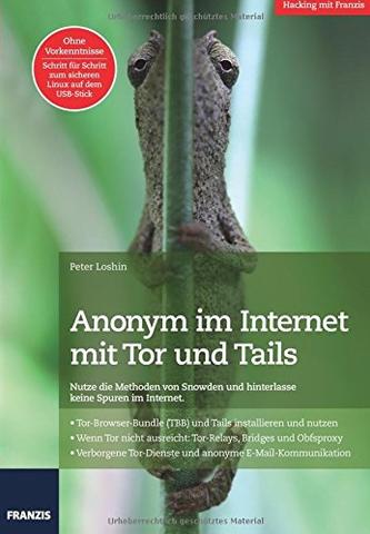 Erfahre hier alles über den Bestseller Anonym im Internet mit TOR und Tails