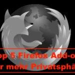 Anonym surfen: Top 5 Firefox Add-ons für mehr Sicherheit!