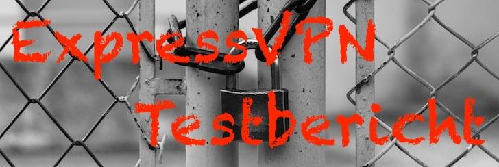 ExpressVPN im VPN Test 2017: Top Leistungen garantiert!