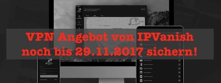 Nur noch kurze Zeit! Jetzt VPN Angebot von IPVanish sichern!