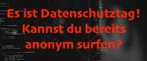 Datenschutztag: Top 5 Regeln für deine Privatsphäre im Internet!