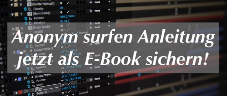 Sicher surfen: Das Anonym Surfen Tutorial E-Book!