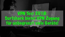 Surfshark VPN Test 2018: Günstiges VPN auf allen Geräten!
