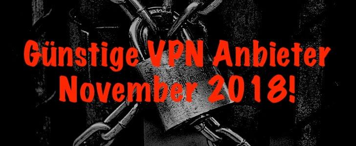Günstige VPN Zugänge im November 2018: Die Angebote im Überblick!