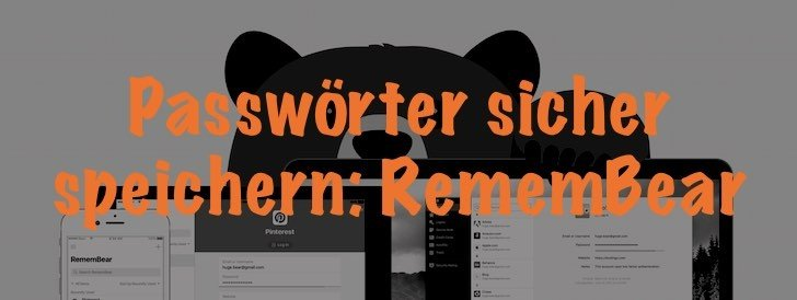 Neuer Dienst: mit RememBear sollst du deine Passwörter sicher speichern können.
