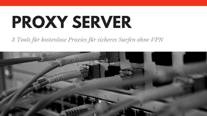 Proxy Server kostenlos nutzen für sicheres Surfen
